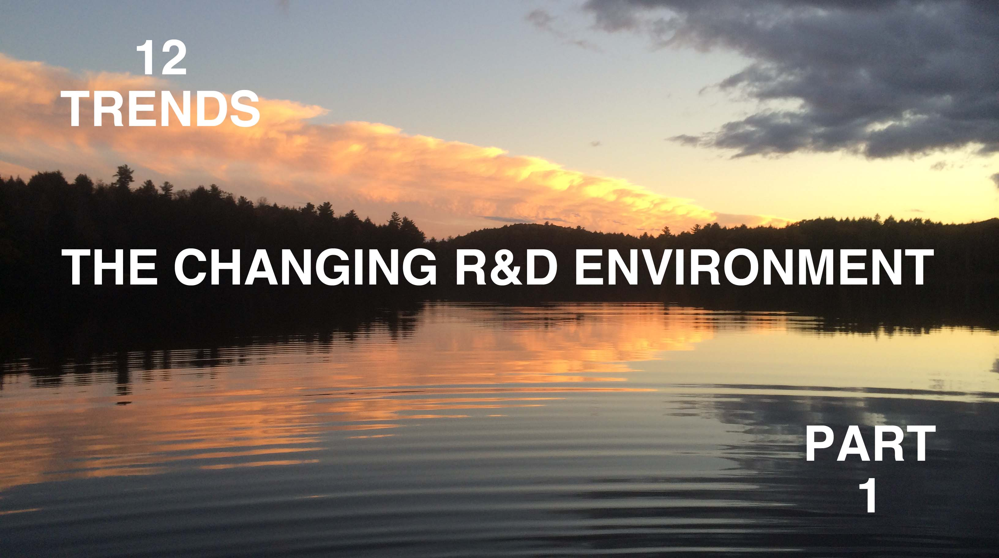 Top 12 Trends in the Science of Managing R&D and Product Development-Part 1