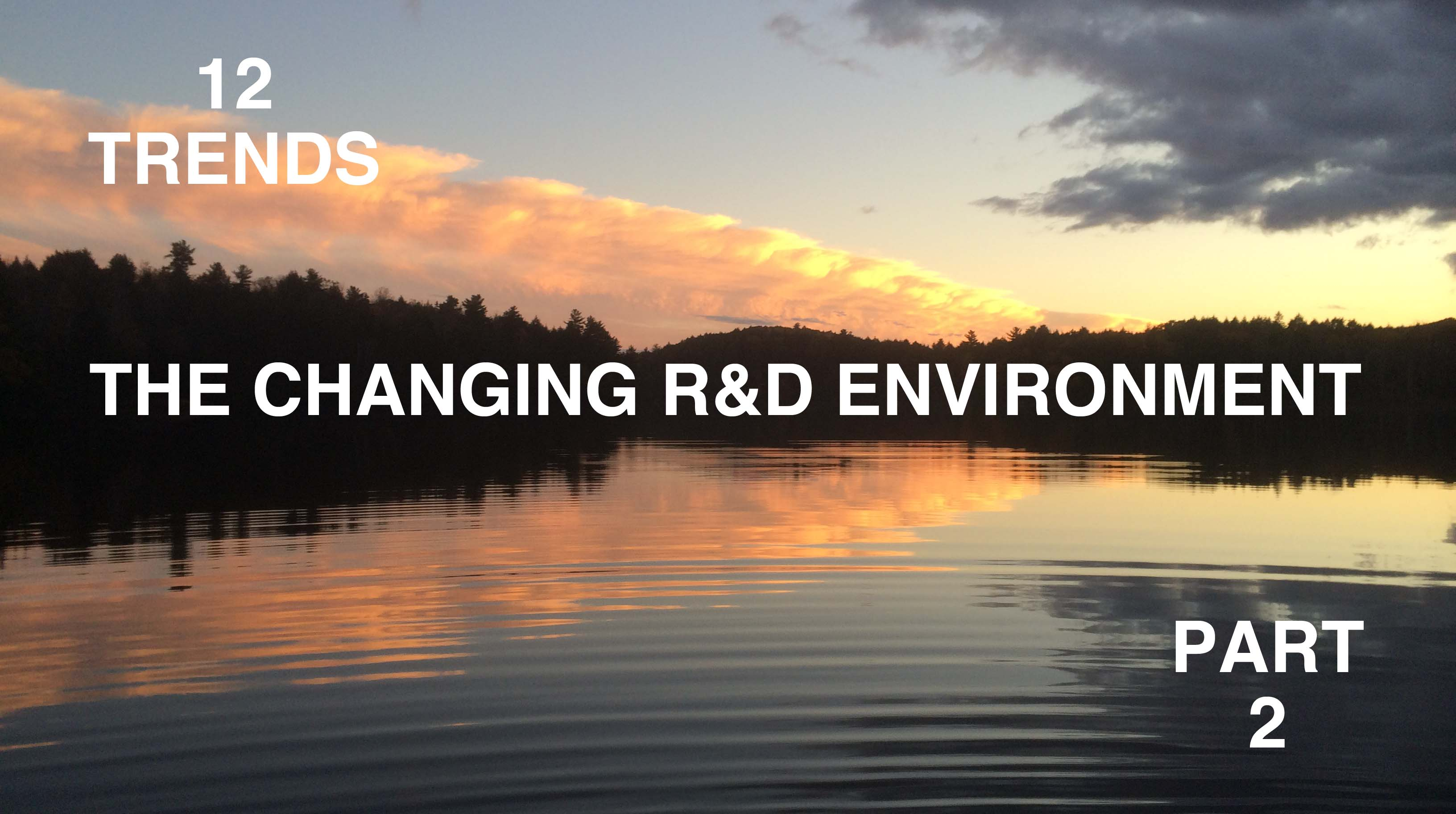 Top 12 Trends in the Science of Managing R&D and Product Development-Part 2